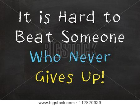 Hard to Beat Some Who Never Gives Up