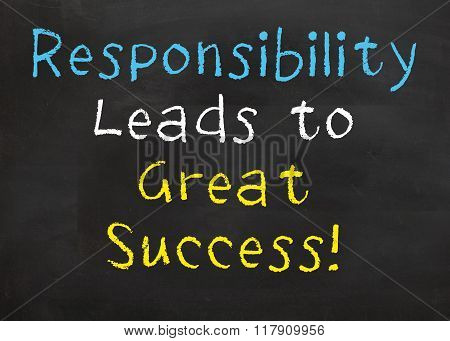 Responsibility Leads to Great Success