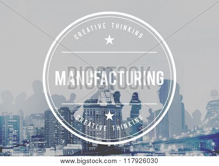 Manufacturing Production Produce Construction Concept