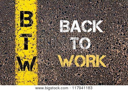 Business Acronym Btw Back To Work