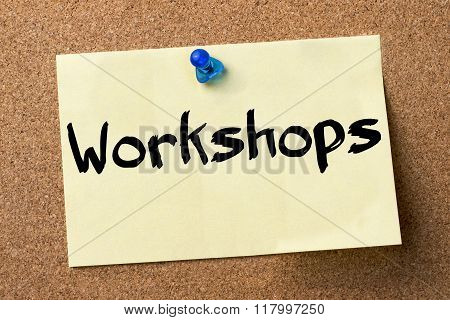 Workshops - Adhesive Label Pinned On Bulletin Board