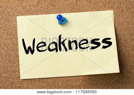 Weakness - Adhesive Label Pinned On Bulletin Board