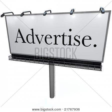 An outdoor billboard with the word Advertise on it, representing the power of advertising to communicate your business and attract more customers