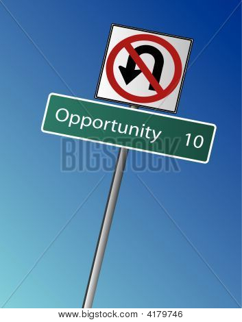 Opportunity With No U-Turn Sign