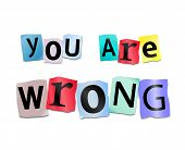 stock photo of immoral  - Illustration depicting cutout printed letters arranged to form the words you are wrong - JPG