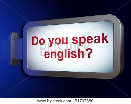 Education concept: Do you speak English? on billboard background