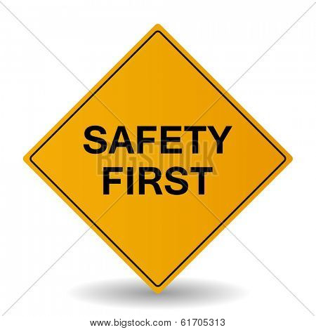 Safety first sign illustration. (EPS vector version also available in portfolio)