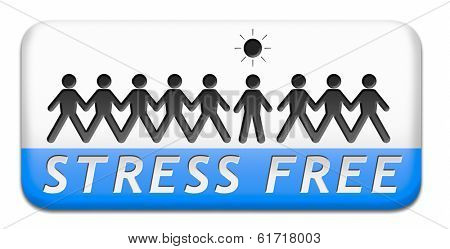 stress free job totally relaxed without any work pressure succeed in stress test trough stress management reduce and control external pressure