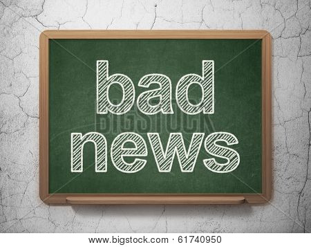 News concept: Bad News on chalkboard background