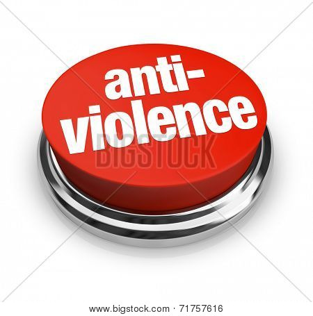 Anti Violence words on a red round button as a sign of protest to end fighting or war