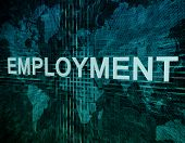 foto of unemployed people  - Employment text concept on green digital world map background - JPG