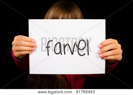 Child Holding Sign With Danish Word Farvel - Bye