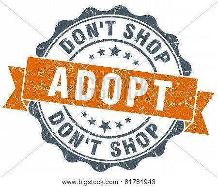 Adopt Don't Shop Orange Vintage Seal Isolated On White