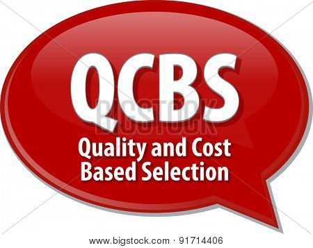 word speech bubble illustration of business acronym term QCBS Quality and Cost Based Selection