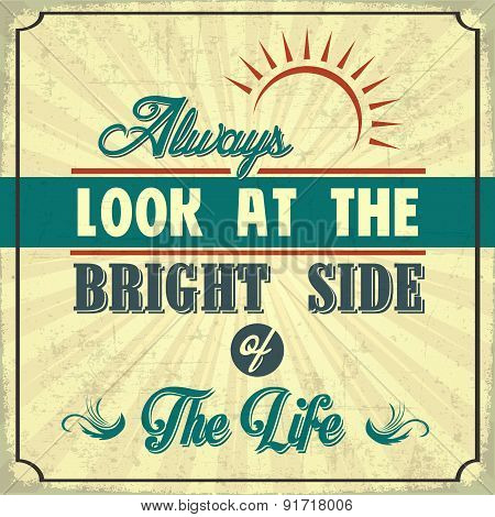 Always Look at the Bright Side of the Life