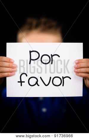 Child Holding Sign With Spanish Words Por Favor - Please