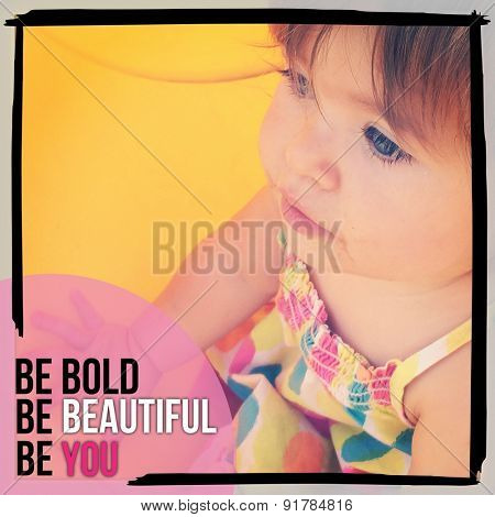Inspirational Typographic Quote - BE BOLD Beautiful and BE you