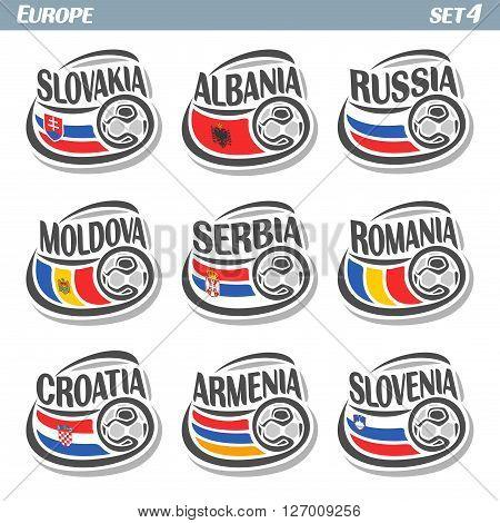 Vector logo for European football, soccer Slovakia, Albania, Russia, Moldova, Serbia, Romania, Croatia, Armenia, Slovenia, set 9 isolated illustrations: state flags, soccer balls.