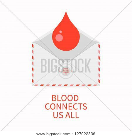World Blood Donor Day poster with a blood drop and an envelope. Blood connects us all quote. Blood donation medical label. Blood donor icon. Donate blood save life concept. Vector illustration.