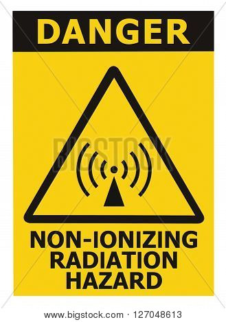 Non-ionizing radiation hazard safety area danger warning text sign sticker label large icon signage isolated black triangle over yellow macro closeup