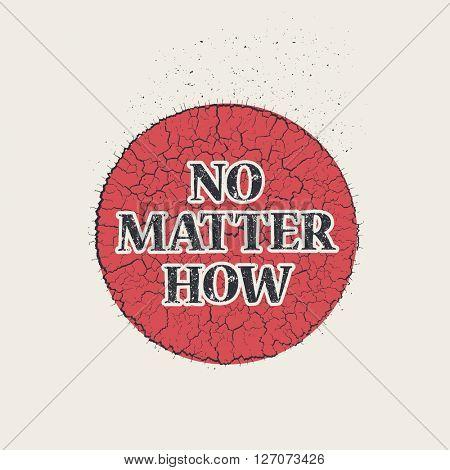 No matter how pin, vector illustration