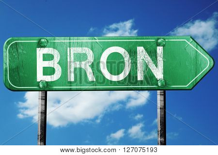 bron road sign, on a blue sky background