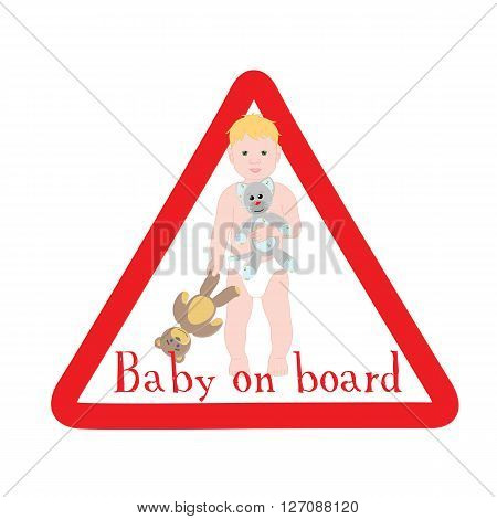 Sign baby on Board. Triangular warning baby on Board. Car sticker baby on Board. Watch cute boy baby on Board.