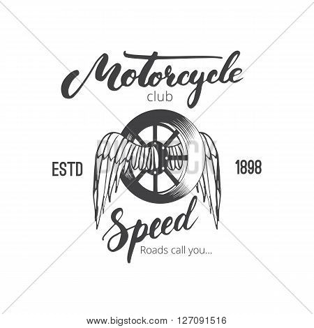 Vector motorcycle club logo for you design. Badge or emblem for motorbike club with wheel and wings and lettering word Motorcycle and Speed. Ink illustration for tattoo or t-shirt print.