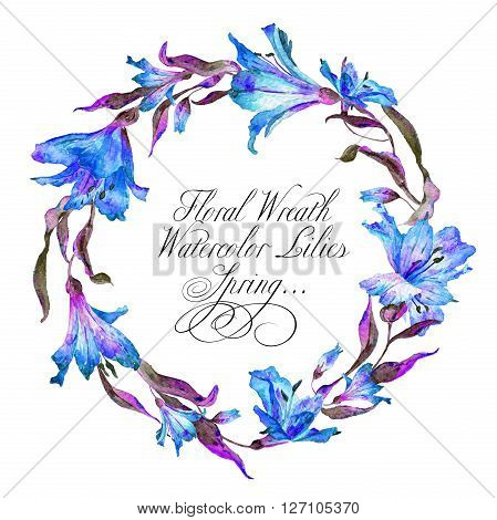 Wreath  with blue watercolor lilies. Frame can be used as greeting card template for invitation card and so on.