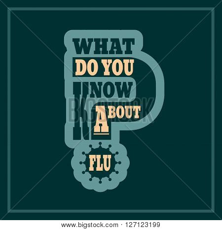 What do you know about flu question. Medical education relative illustration