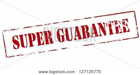 Rubber stamp with text super guarantee inside vector illustration