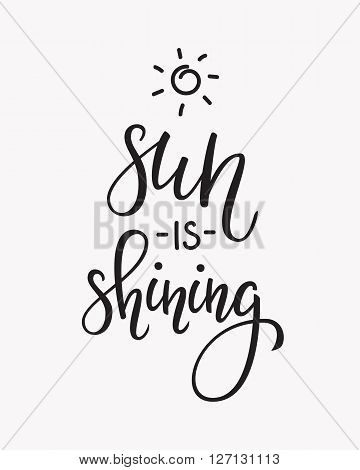 Lettering quotes motivation for life and happiness. Calligraphy Inspirational quote. Summer Spring Morning motivational quote design. For postcard poster graphic design. Good Morning. Sun is shining