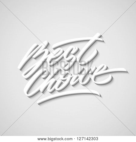 White best choice handmade lettering style italic calligraphy with 3d block blended shade and shadow for logo, design concepts, banners, labels, prints, stickers. Vector illustration.