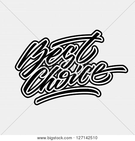 Black best choice handmade lettering, italic style calligraphy with outlines for logo, design concepts, banners, labels, prints, posters, web, presentation, stickers. Vector illustration.