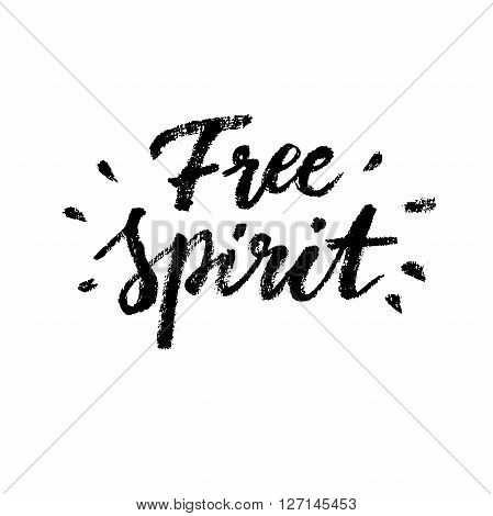 Free Spirit.Boho style vector phrase. Inspirational and motivational quote handwritten with black ink and brush. Dry brush calligraphy. Hand lettering and typography for posters invitations cards