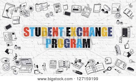 Student Exchange Program Concept. Student Exchange Program Drawn on White Wall. Student Exchange Program in Multicolor. Modern Style Illustration. Line Style Illustration. White Brick Wall.
