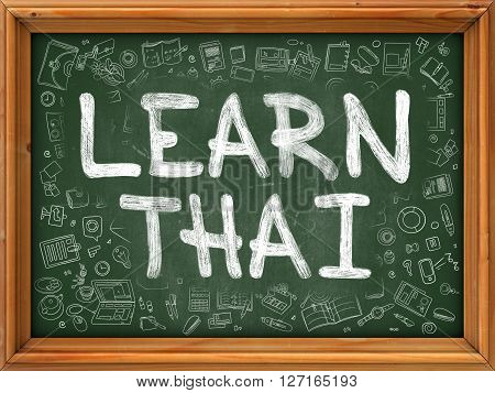 Learn Thai Concept. Line Style Illustration. Learn Thai Handwritten on Green Chalkboard with Doodle Icons Around. Doodle Design Style of  Learn Thai.