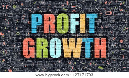 Profit Growth. Multicolor Inscription on Dark Brick Wall with Doodle Icons. Profit Growth Concept in Modern Style. Doodle Design Icons. Profit Growth on Dark Brickwall Background.