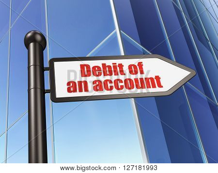 Banking concept: sign Debit of An account on Building background, 3D rendering
