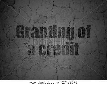 Currency concept: Black Granting of A credit on grunge textured concrete wall background