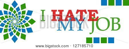 I hate my job text written over green blue background.