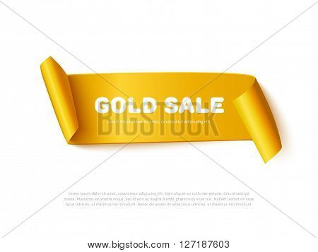 Gold curved paper ribbon banner with paper rolls and inscription GOLD SALE isolated on white background. Realistic vector gold yellow paper ribbon