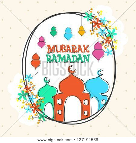 Colourful Mosque, Lamps and Flowers decorated greeting card design for Holy Month of Muslim Community, Ramadan Mubarak celebration.