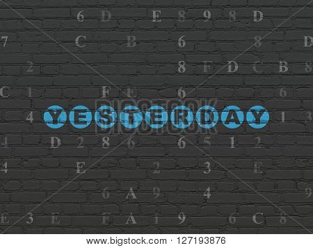 Timeline concept: Painted blue text Yesterday on Black Brick wall background with Hexadecimal Code