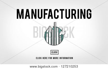 Manufacturing Invent Assembly Business Produce Concept