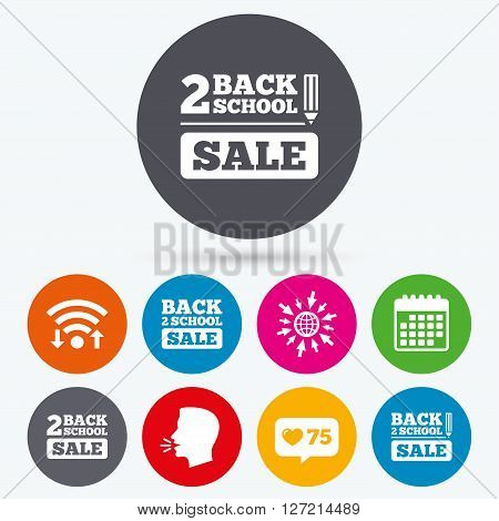 Wifi, like counter and calendar icons. Back to school sale icons. Studies after the holidays signs. Pencil symbol. Human talk, go to web.