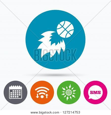 Wifi, Sms and calendar icons. Basketball fireball sign icon. Sport symbol. Go to web globe.