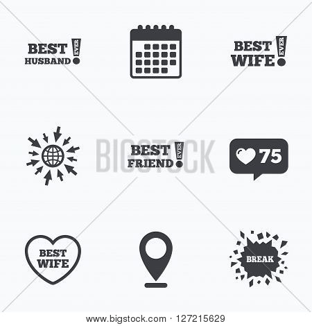 Calendar, like counter and go to web icons. Best wife, husband and friend icons. Heart love signs. Awards with exclamation symbol. Location pointer.