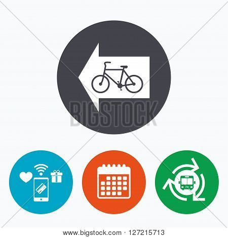 Bicycle path trail sign icon. Cycle path. Left arrow symbol. Mobile payments, calendar and wifi icons. Bus shuttle.