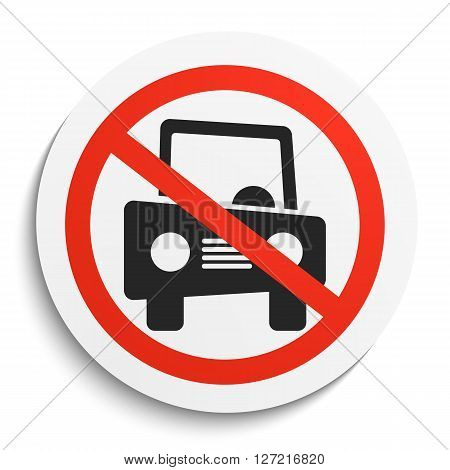 No Car Prohibition Sign on White Round Plate. No vehicle forbidden symbol. No cars Vector Illustration on white background